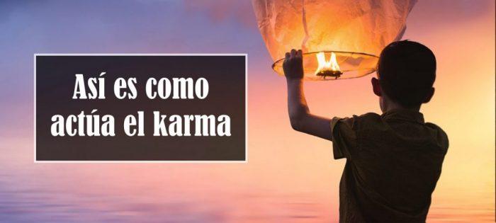 Así es como actúa el karma