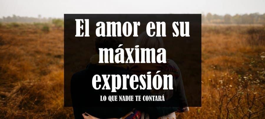El amor en su máxima expresión