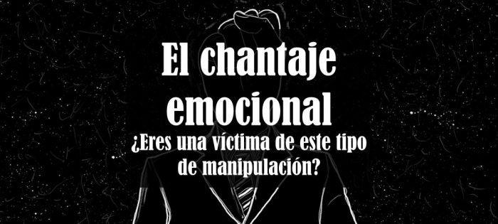 Chantaje Emocional Tal Vez Seas Una Victima Y No Lo Sabes