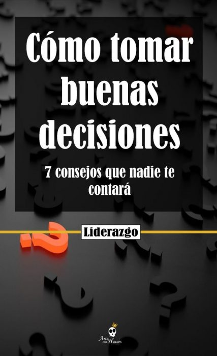 Cómo tomar buenas decisiones