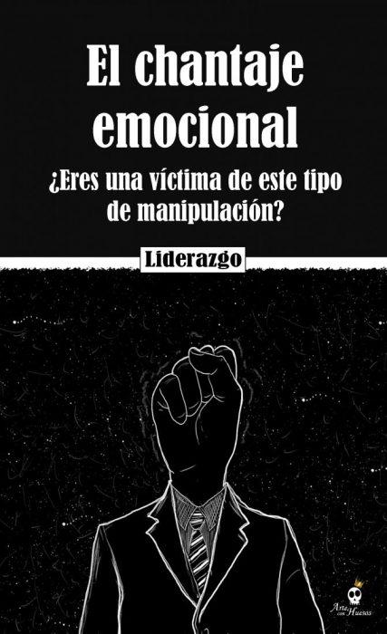 ▷ El chantaje emocional   ¿Eres una víctima de este tipo de manipulación?