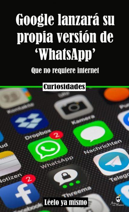 Google lanzará su propia versión de 'WhatsApp'
